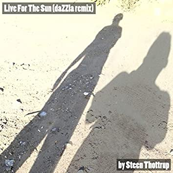 Live for the Sun (Dazzla Remix)
