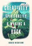Creativity, Spirituality, and Making a Buck