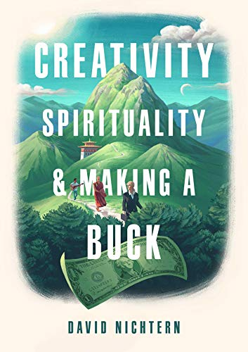 Compare Textbook Prices for Creativity, Spirituality, and Making a Buck  ISBN 9781614294986 by Nichtern, David