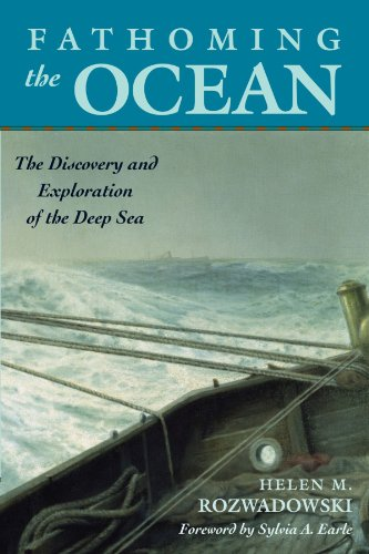 Fathoming the Ocean: The Discovery and Exploration of the Deep Sea by Helen Rozwadowski
