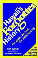 Hawaii's Forgotten History: 1900-1999: The Good...The Bad...The Embarrassing