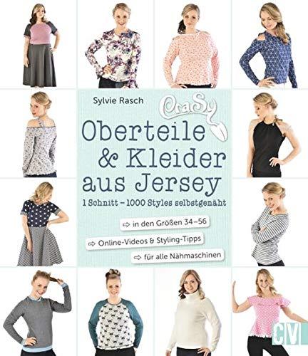 CraSy Oberteile & Kleider aus Jersey nähen: 1 Schnitt - 1000 Styles: 1 Schnitt - 1000 Styles selbstgenäht
