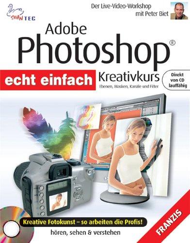 Adobe Photoshop Kreativkurs. Echt einfach. CD-ROM für Windows ab 98.