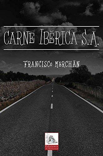 Carne Ibérica S.A.: (Novela Thriller)