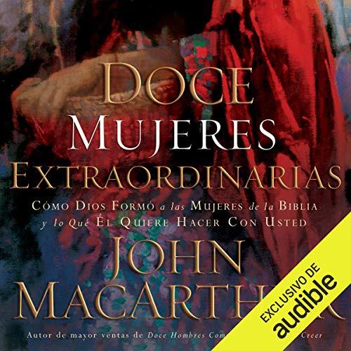 Doce mujeres extraordinarias (Narración en Castellano) [Twelve Extraordinary Women] audiobook cover art