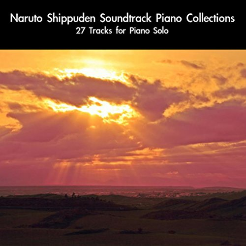 Naruto Shippuden Soundtrack Piano Collections: 27 Tracks For Piano Solo