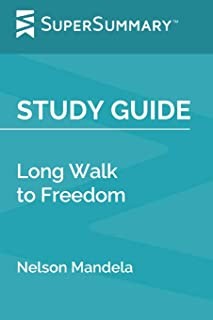 Study Guide: Long Walk to Freedom by Nelson Mandela (SuperSummary)