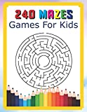 240 Mazes Games For Kids: A Maze Activity Book Great For Developing Problem Solving Skills Ages 6 To 8   1st Grade   2nd Grade   Learning Activities: 11