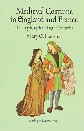 Compare Textbook Prices for Medieval Costume in England and France: The 13th, 14th and 15th Centuries Dover Fashion and Costumes New edition Edition ISBN 9780486290607 by Houston, Mary G.
