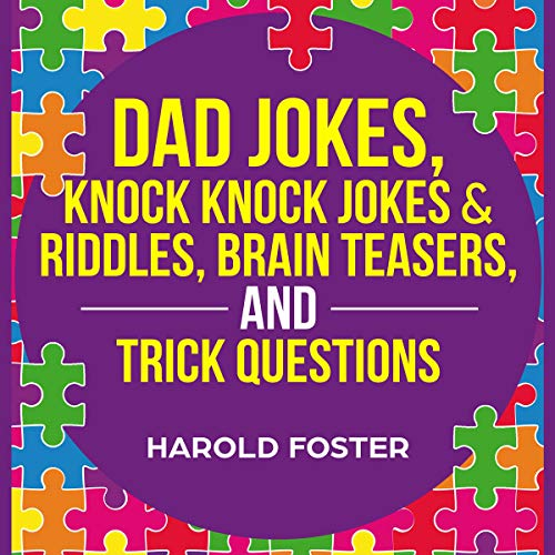 Dad Jokes, Knock Knock Jokes & Riddles, Brain Teasers, and Trick Questions cover art
