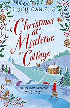 Christmas at Mistletoe Cottage: a Christmas love story set in a Yorkshire village (Animal Ark Revisited Book 2) (English Edition) van [Lucy Daniels]