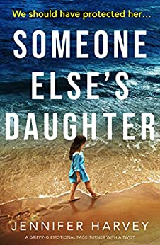 Someone Else's Daughter: A gripping emotional page turner with a twist by [Jennifer Harvey]