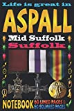 Life is great in Aspall Mid Suffolk Suffolk: Notebook | 120 pages - 60 Lined pages + 60 Squared pages | White Paper | 9x6 inches | Ideal for Notebook | Journal | Todos | Diary | Composition book |