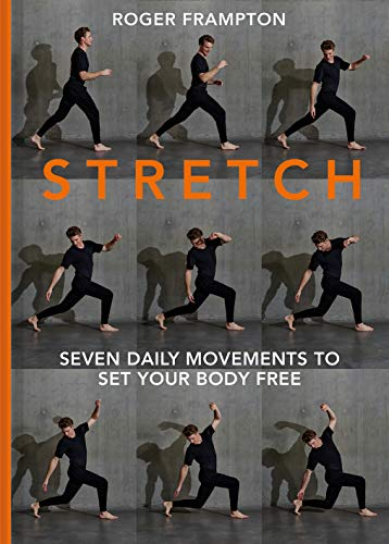 STRETCH: 7 daily movements to set your body free