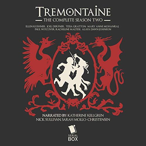 Tremontaine: The Complete Season 2                   By:                                                                                                                                 Ellen Kushner,                                                                                        Tessa Gratton,                                                                                        Mary Anne Mohanraj,                   and others                          Narrated by:                                                                                                                                 Katherine Kellgren,                                                                                        Nick Sullivan,                                                                                        Sarah Mollo-Christensen                      Length: 19 hrs and 52 mins     Not rated yet     Overall 0.0