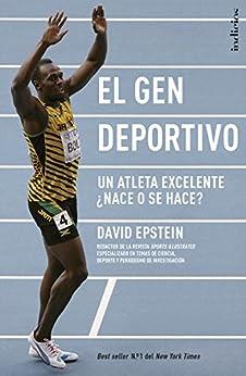 El gen deportivo: Un atleta excelente ¿nace o se hace? (Indicios no ficción) (Spanish Edition) por [David Epstein, Martín Rodríguez-Courel Ginzo]