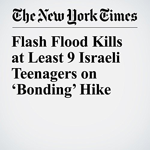 Flash Flood Kills at Least 9 Israeli Teenagers on 'Bonding' Hike copertina