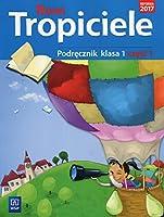 Nowi Tropiciele 1 Podrecznik Czesc 1