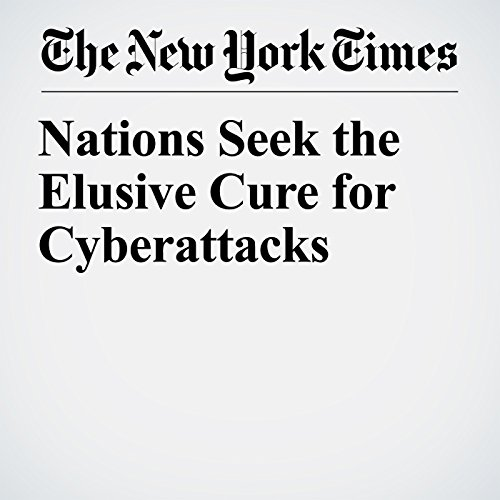 Nations Seek the Elusive Cure for Cyberattacks copertina