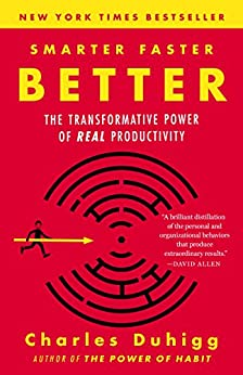 Smarter Faster Better: The Transformative Power of Real Productivity (English Edition) por [Charles Duhigg]