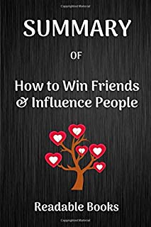 Summary of How to Win Friends and Influence People by Readable Books