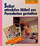 Selbst Möbel aus Porenbeton bauen (Compact-Praxis 'do it yourself')