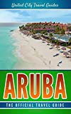 Aruba: The Official Travel Guide