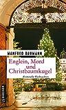 Englein, Mord und Christbaumkugel von Manfred Baumann