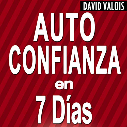 Autoconfianza En 7 Días [Self-Confidence in 7 Days] cover art