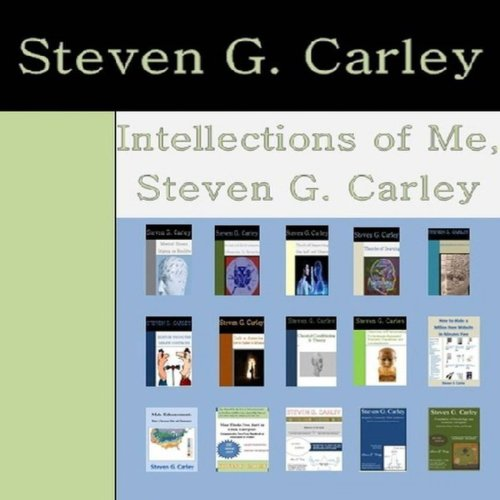 Intellections of Me, Steven G. Carley audiobook cover art
