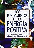 Los fundamentos de la energía positiva: AT la nueva ciencia aplicada a la gestión empresarial: 76 (Campus)