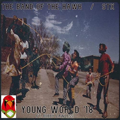 The Band of the Hawk & STX feat. Bobby Lawless