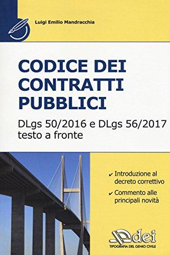 Codice dei contratti pubblici. Il Dlgs 50-2016 e il DLgs 56-2017