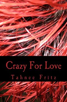 Crazy For Love by [Tahnee Fritz]