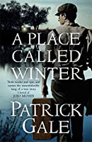A Place Called Winter: Costa Shortlisted 2015 by Patrick Gale(1905-07-07)