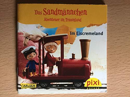 Im Eiscremeland - Ein Pixi-Buch 1842 - Einzeltitel aus Pixi-Serie 204 Das Sandmännchen - Abenteuer im Traumland