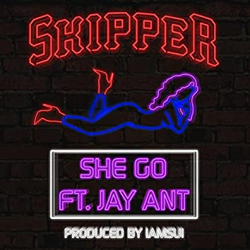 She Go (feat. Jay Ant) - Single