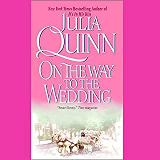 On the Way to the Wedding                   By:                                                                                                                                 Julia Quinn                               Narrated by:                                                                                                                                 Simon Prebble                      Length: 11 hrs     8 ratings     Overall 4.4