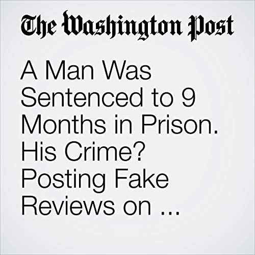 A Man Was Sentenced to 9 Months in Prison. His Crime? Posting Fake Reviews on Tripadvisor. copertina