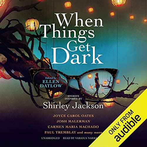 When Things Get Dark: Stories Inspired by Shirley Jackson