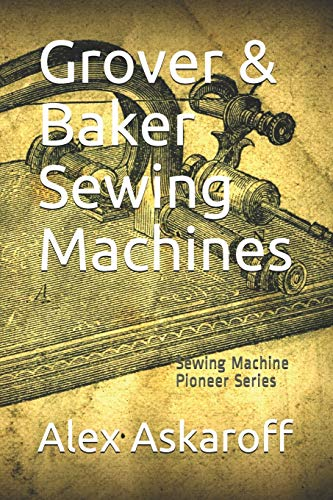 Find Discount Grover & Baker Sewing Machines: Sewing Machine Pioneer Series