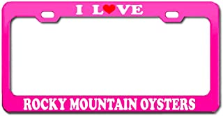 Product Express I Love Rocky Mountain Oysters American Food Pink License Plate Frame Tag