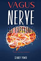 Vagus Nerve All Explained: Theory and Daily Exercises