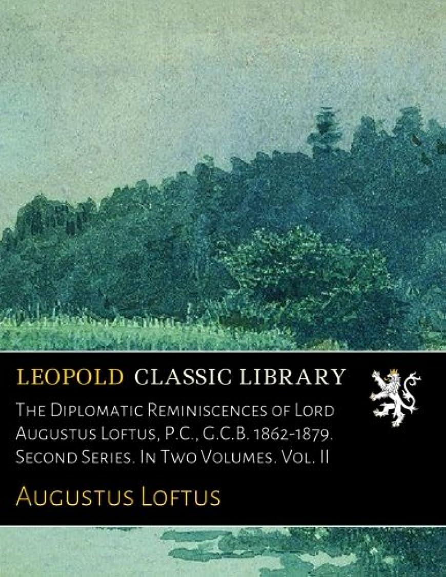 足遅れラジエーターThe Diplomatic Reminiscences of Lord Augustus Loftus, P.C., G.C.B. 1862-1879. Second Series. In Two Volumes. Vol. II