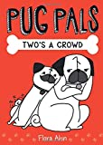 Two's Crowd (Pug Pals #1) (1)