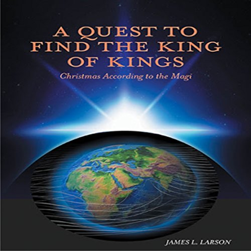 A Quest to Find the King of Kings audiobook cover art