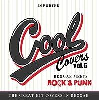 COOL COVERS vol.6 REGGAE MEETS ROCK&PUNK HITS