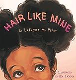 Hair Like Mine (Kids Like Mine Book 1)