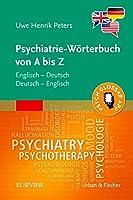 Psychiatrie-Woerterbuch von A bis Z: incl. App - Englisch - Deutsch, Deutsch - Englisch