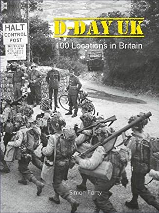 D-Day UK: 100 locations in Britain